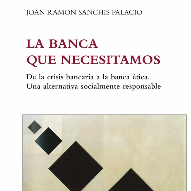 'La banca que necesitamos' Joan Ramon Sanchis
